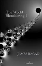 James Ragan The World Shouldering I
