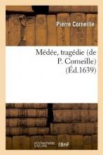 Corneille, Pierre Médée, Tragédie (Éd.1639)