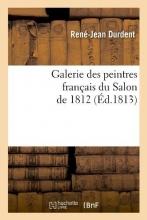 Durdent, Rene-Jean Galerie Des Peintres Français Du Salon de 1812 (Éd.1813)