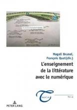 Brunel, Magali,   Quet, François,   Massol, Jean-François L`Enseignement de la Litterature Avec Le Numerique