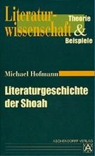 Hofmann, Michael Literaturgeschichte der Shoah