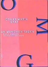 Graf, Oskar Maria Werkausgabe XII. An manchen Tagen