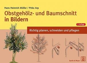 Möller, Hans Heinrich Obstgehölz- und Baumschnitt in Bildern