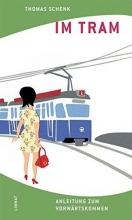 Schenk, Thomas Im Tram