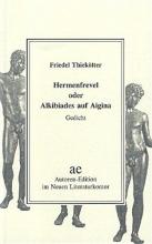Thiekötter, Friedel Hermenfrevel oder Alkibiades auf Aigina