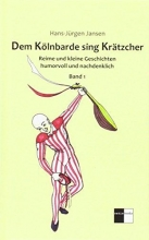 Jansen, Hans-Jürgen Dem Kölnbarde sing Krätzcher