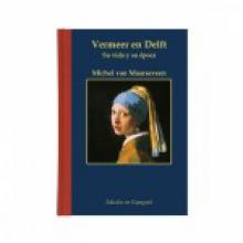 Michel van Maarseveen , Vermeer en Delft Spaanse ed