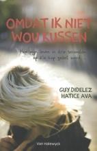 Guy Didelez , Omdat ik niet wou kussen