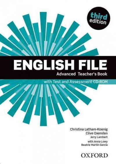 ,English File: Advanced. Teacher`s Book with Test and Assessment CD-ROM