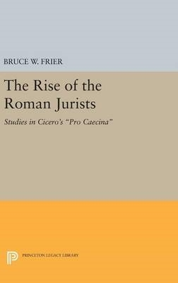 Bruce W. Frier,The Rise of the Roman Jurists