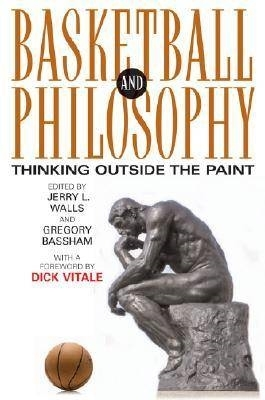 Jerry L. Walls,   Gregory Bassham,Basketball and Philosophy
