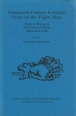 Kellinde Wrightson,Fourteenth-century Icelandic Verse on the Virgin Mary