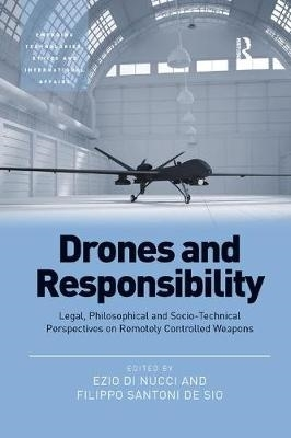 Ezio Di Nucci,   Filippo Santoni de Sio,Drones and Responsibility