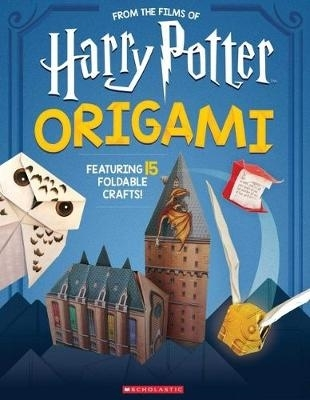 Scholastic,Origami: 15 Paper-Folding Projects Straight from the Wizarding World! (Harry Potter)
