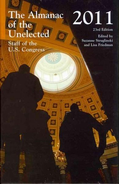 Bernan Press,Almanac of the Unelected: Staff of the U.S. Congress 2011