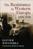 Wieviorka Olivier, Resistance in Western Europe, 1940-1945