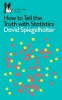 Spiegelhalter David, How to Tell the Truth with Statistics
