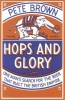 Brown, Pete, Hops and Glory