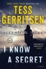 <b>Gerritsen, Tess</b>,I Know a Secret