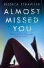 Jessica Strawser, Almost Missed You
