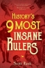 Scott Rank, History`s 9 Most Insane Rulers