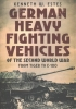 Kenneth W. Estes, German Heavy Fighting Vehicles of the Second World War
