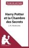 Panneel, Youri, Analyse : Harry Potter et la Chambre des secrets de J. K. Rowling  (analyse compl?te de l`oeuvre et r?sum?)