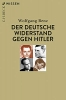 Benz, Wolfgang, Der deutsche Widerstand gegen Hitler