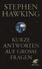 Hawking, Stephen,   Held, Susanne,   Kober, Hainer, Kurze Antworten auf gro?e Fragen