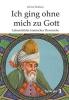 Holbein, Ulrich, Ich ging ohne mich zu Gott