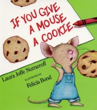 Numeroff, Laura Joffe If You Give a Mouse a Cookie