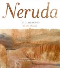 Neruda, Pablo Intimacies