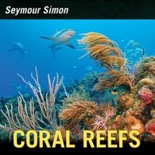 Simon, Seymour Coral Reefs