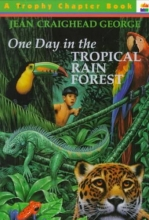 George, Jean Craighead One Day in the Tropical Rainforest