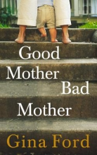 Gina Ford Good Mother, Bad Mother
