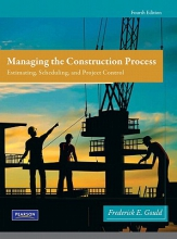 Gould, Frederick E. Managing The Construction Process