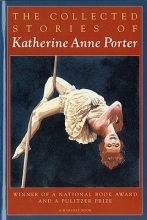 Porter, Katherine Anne The Collected Stories of Katherine Anne Porter