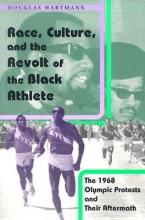 Hartmann, Douglas Race, Culture, and the Revolt of the Black Athlete