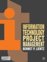 Lientz, Bennet P. Information Technology Project Management