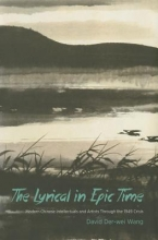 Wang, David Der-wei The Lyrical in Epic Time - Modern Chinese Intellectuals and Artists Through the 1949 Crisis