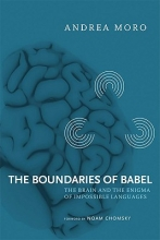 Moro, Andrea The Boundaries of Babel - The Brain and the Enigma  of Impossible Languages