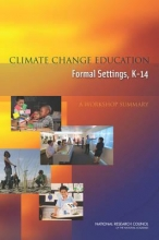 K-14 Steering Committee on Climate Change Education in Formal Settings,   Board on Science Education,   Division of Behavior and Social Sciences and Education,   National Research Council Climate Change Education in Formal Settings, K-14