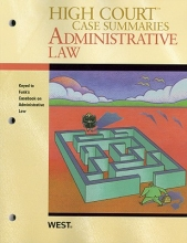 West Law School High Court Case Summaries on Administrative Law, Keyed to Funk, 4th