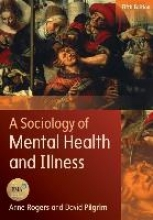 Anne Rogers,   David Pilgrim,A Sociology of Mental Health and Illness