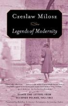 Milosz, Czeslaw Legends of Modernity