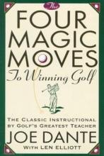 Dante, Joe The Four Magic Moves to Winning Golf