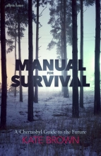 Kate Brown , Manual for Survival - An Environmental History of the Chernobyl Disaster