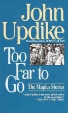 Updike, John Too Far to Go