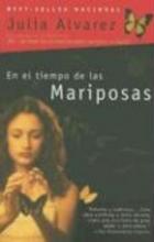 Alvarez, Julia,   Costa Picazo, Rolando,   Alfau, Antonio En El Tiempo De Las Mariposas In the Time of the Butterflies