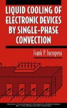 Incropera, Frank P. Liquid Cooling of Electronic Devices by Single-Phase Convection